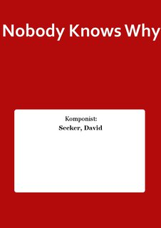 Nobody Knows Why