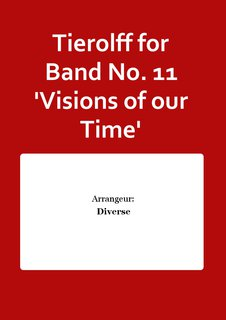 Tierolff for Band No. 11 Visions of our Time