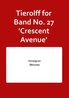 Tierolff for Band No. 27 Crescent Avenue