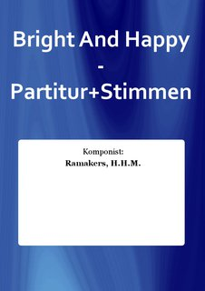 Bright And Happy - Partitur+Stimmen