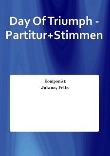 Day Of Triumph - Partitur+Stimmen
