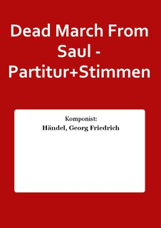Dead March From Saul - Partitur+Stimmen