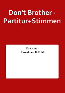 Dont Brother - Partitur+Stimmen