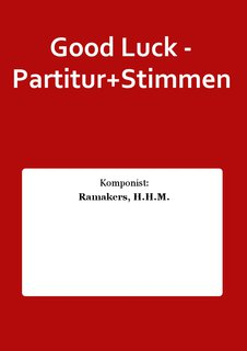 Good Luck - Partitur+Stimmen