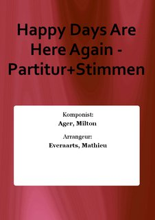 Happy Days Are Here Again - Partitur+Stimmen