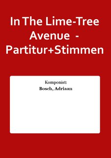 In The Lime-Tree Avenue  - Partitur+Stimmen