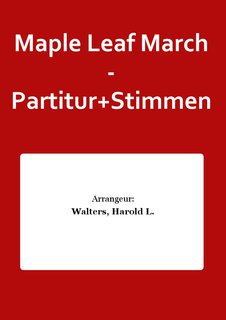 Maple Leaf March - Partitur+Stimmen