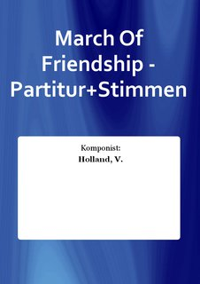 March Of Friendship - Partitur+Stimmen