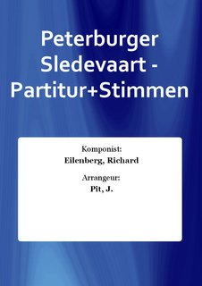 Peterburger Sledevaart - Partitur+Stimmen