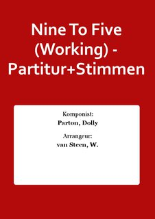 Nine To Five (Working) - Partitur+Stimmen