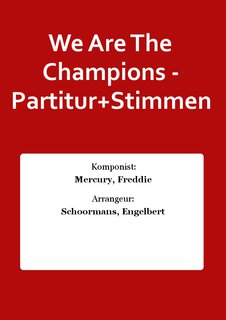 We Are The Champions - Partitur+Stimmen