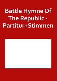 Battle Hymne Of The Republic - Partitur+Stimmen
