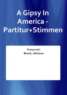 A Gipsy In America - Partitur+Stimmen