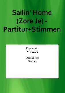 Sailin Home (Zore Je) - Partitur+Stimmen