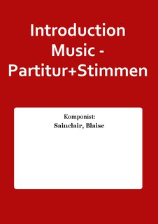 Introduction Music - Partitur+Stimmen