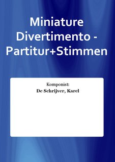 Miniature Divertimento - Partitur+Stimmen