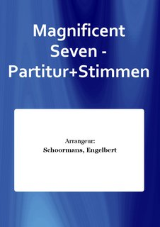 Magnificent Seven - Partitur+Stimmen
