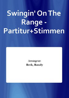 Swingin On The Range - Partitur+Stimmen
