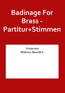 Badinage For Brass - Partitur+Stimmen