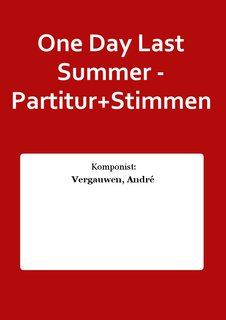 One Day Last Summer - Partitur+Stimmen