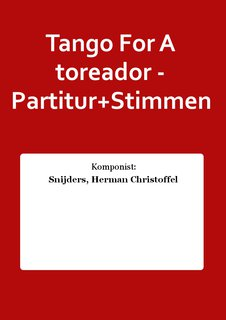 Tango For A toreador - Partitur+Stimmen