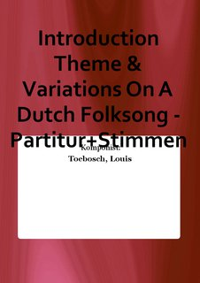 Introduction Theme & Variations On A Dutch Folksong - Partitur+Stimmen