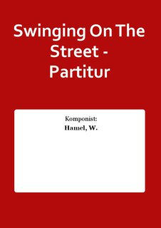 Swinging On The Street - Partitur