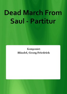 Dead March From Saul - Partitur