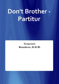 Dont Brother - Partitur