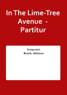 In The Lime-Tree Avenue  - Partitur