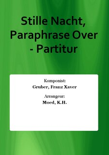 Stille Nacht, Paraphrase Over - Partitur
