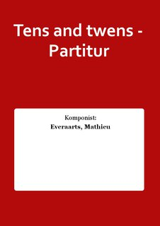 Tens and twens - Partitur