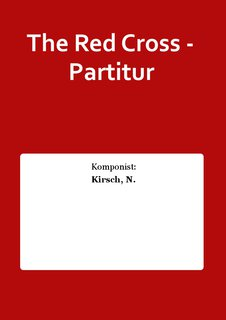 The Red Cross - Partitur
