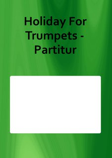 Holiday For Trumpets - Partitur