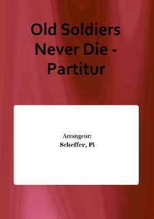 Old Soldiers Never Die - Partitur