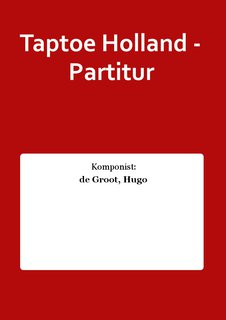 Taptoe Holland - Partitur