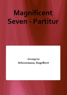 Magnificent Seven - Partitur