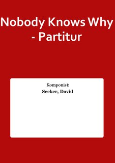 Nobody Knows Why - Partitur