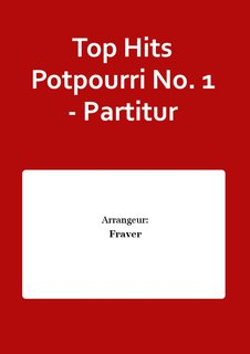 Top Hits Potpourri No. 1 - Partitur