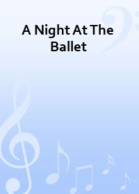 A Night At The Ballet - Partitur
