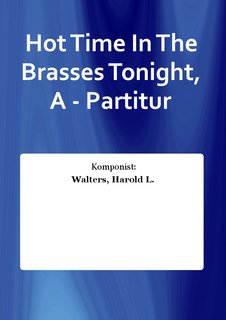Hot Time In The Brasses Tonight, A - Partitur