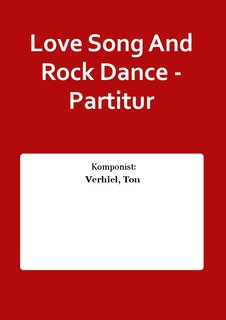 Love Song And Rock Dance - Partitur