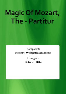 Magic Of Mozart, The - Partitur