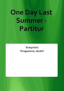 One Day Last Summer - Partitur