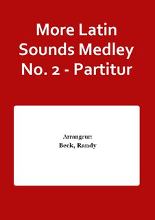More Latin Sounds Medley No. 2 - Partitur