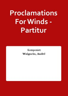 Proclamations For Winds - Partitur
