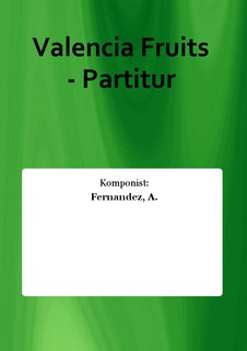 Valencia Fruits - Partitur