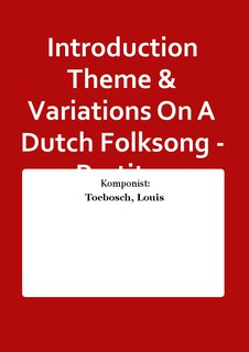 Introduction Theme & Variations On A Dutch Folksong - Partitur