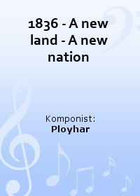 1836 - A new land - A new nation
