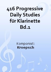416 Progressive Daily Studies für Klarinette Bd.1
